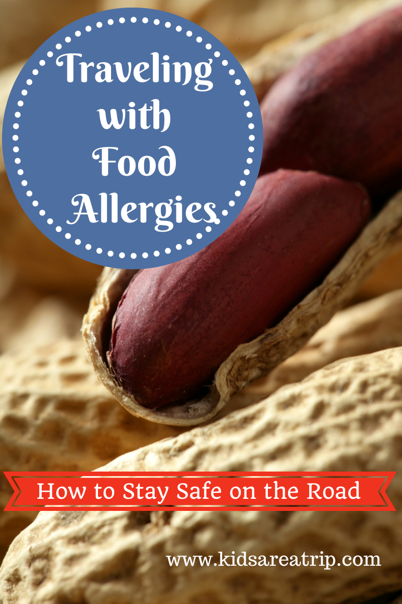 Traveling with Food Allergies-How to Stay Safe on the Road-Kids Are A Trip